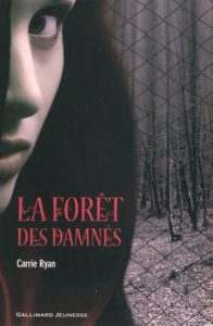 couverture de La foret des damnes de Carrie Ryan