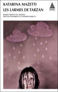 couverture du roman les larmes de tarzan de katerina mazetti