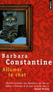 couverture du roman allumer le chat de barbara constantine