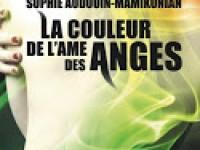 La couleur de l'âme des anges / Sophie Audouin-Mamikonian