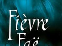 Fièvre Faë / Karen Marie Moning