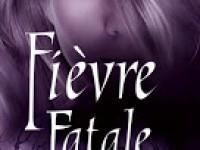 Fièvre fatale / Karen Marie Moning