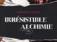 Irrésistible alchimie / Simone Elkeles