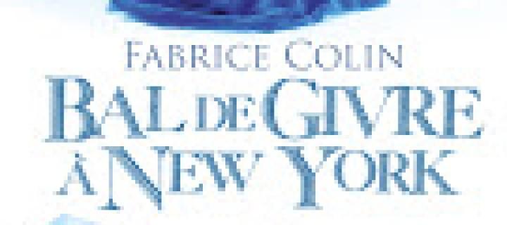 Bal de givre à New York / Fabrice Colin