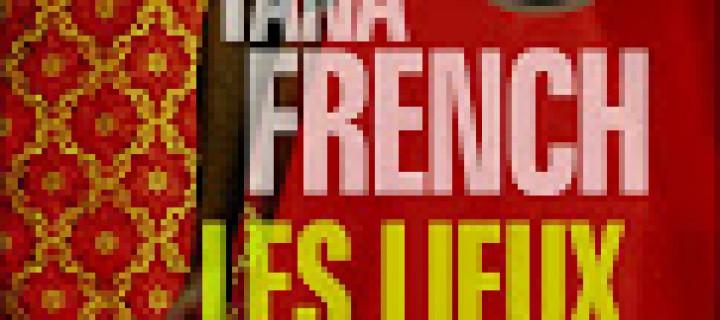 Les lieux infidèles / Tana French
