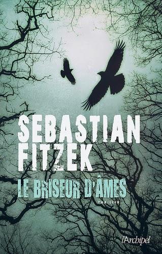couverture de le briseur d ames de sebastian fitzek aux editions l archipel