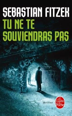 couverture de tu ne te souviendras pas de sebastian fitzek aux editions le livre de poche
