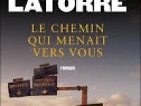 Le chemin qui menait vers vous / Laurent Latorre, William Réjault
