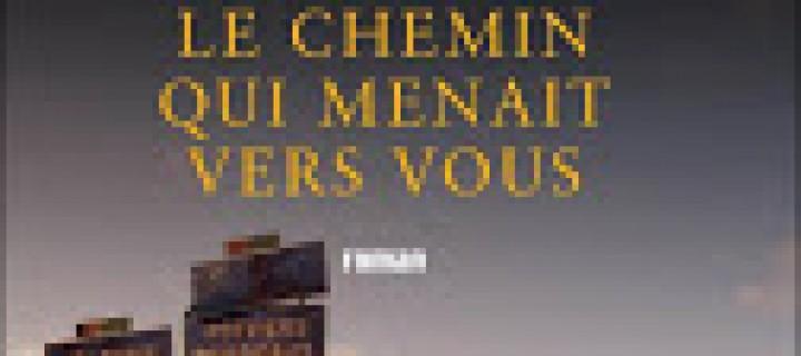 Le chemin qui menait vers vous / Laurent Latorre, William Réjault