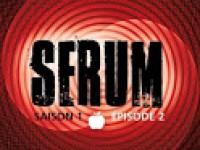Sérum saison 1 épisode 2 / Henri Loevenbruck & Fabrice Mazza