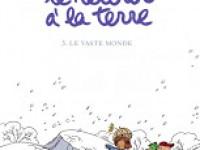 Le vaste monde / Jean-Yves Ferri & Manu Larcenet