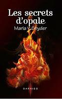 couverture de Les secrets d'opale de Maria Snyder