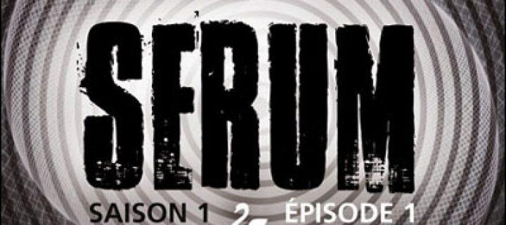 Serum : saison 1, épisode 1 / Henri Loevenbruck & Fabrice Mazza