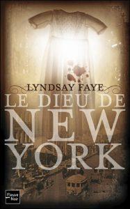 couverture de Le dieu de new york de Lyndsay Faye