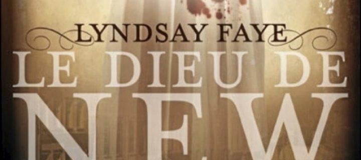 Le Dieu de New York / Lyndsay Faye