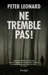 couverture de Ne tremble pas de Peter Leonard