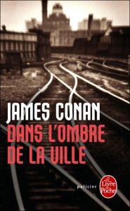 couverture de Dans l'ombre de la ville de James Conan