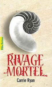 couverture de Rivage mortel de Carrie Ryan