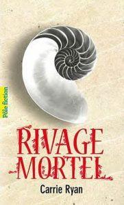 couverture de Rivage mortel de Carrie Ryan