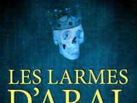 Les larmes d'Aral / Jérôme Delafosse