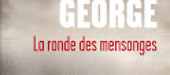 La ronde des mensonges d'Elizabeth George