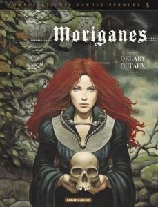 couverture de Moriganes de Dufaux et Delaby