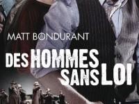 Des hommes sans loi / Matt Bondurant