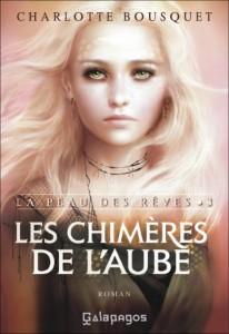 Couverture de Les chimeres de l'aube de Charlotte Bousquet