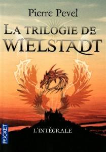 couverture de La trilogie de Wielstadt de Pierre Pevel