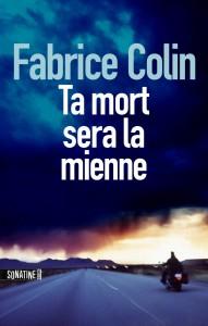 couverture de Ta mort sera la mienne de Fabrice Colin aux editions Sonatine