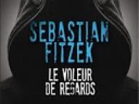 Le voleur de regards / Sebastian Fitzek