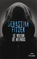 couverture de le voleur de regards de sebastian fitzek aux editions l archipel