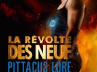 La révolte des neuf de Pittacus Lore