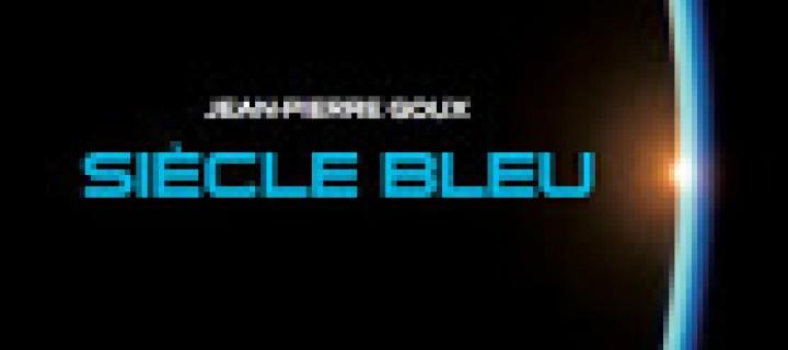 Siècle bleu / Jean-Pierre Goux