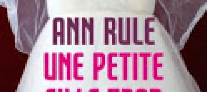 Une petite fille trop gâtée Ann Rule