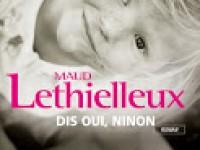 Dis oui, Ninon / Maud Lethielleux