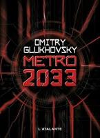 Couverture de Metro 2033 aux editions Dmitry Glukhovsky aux editions L Atalante