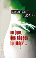 couverture de Un jour des choses terribles de laurent botti