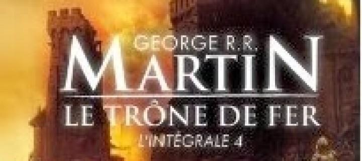 Le trône de fer, Intégrale 4 / George R.R. Martin