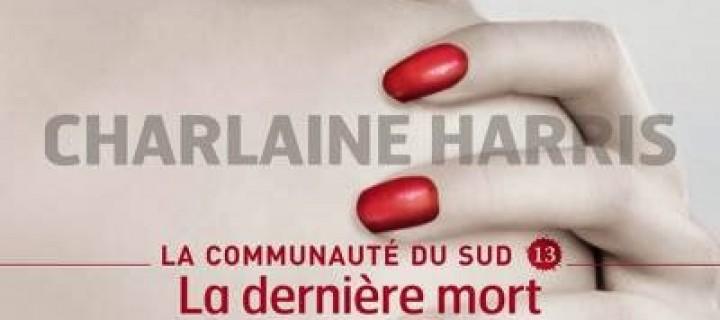 La dernière mort / Charlaine Harris
