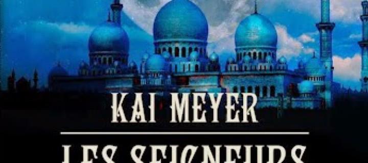 Les seigneurs des tempêtes t.1 de Kai Meyer