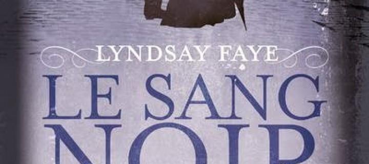 Le sang noir du secret / Lyndsay Faye