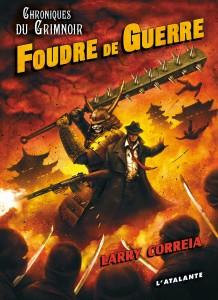 couverture de Foudre de guerre de Larry Correia aux editions L atalante