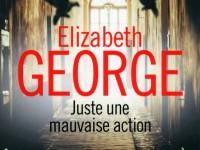 Juste une mauvaise action / Elizabeth George