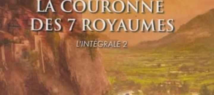 La couronne des 7 royaumes, intégrale 2 / David B. Coe