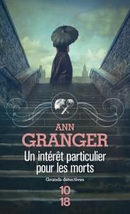 couverture de <un intérêt particulier pour les morts de Ann Granger aux éditions 10/18