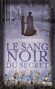 Couverture de Le sang noir du secret de Lyndsay Faye aux editions Fleuve