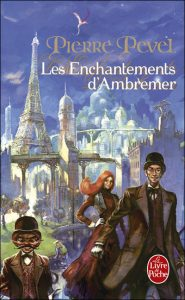 couverture de Les enchantements d Ambremer de Pierre Pevel