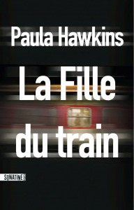 couverture La fille du train de Paula Hawkins aux editions Sonatine