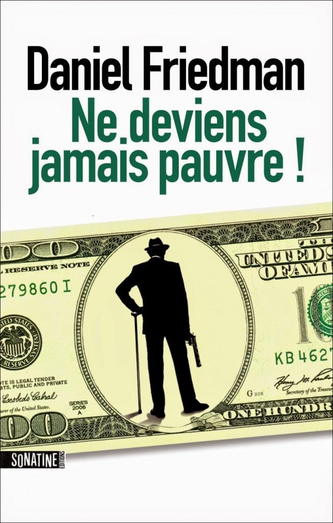 couverture de Ne deviens jamais pauvre de Daniel Friedman